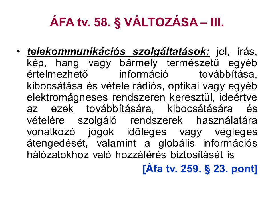 ÁFA tv. 58. § VÁLTOZÁSA – III.