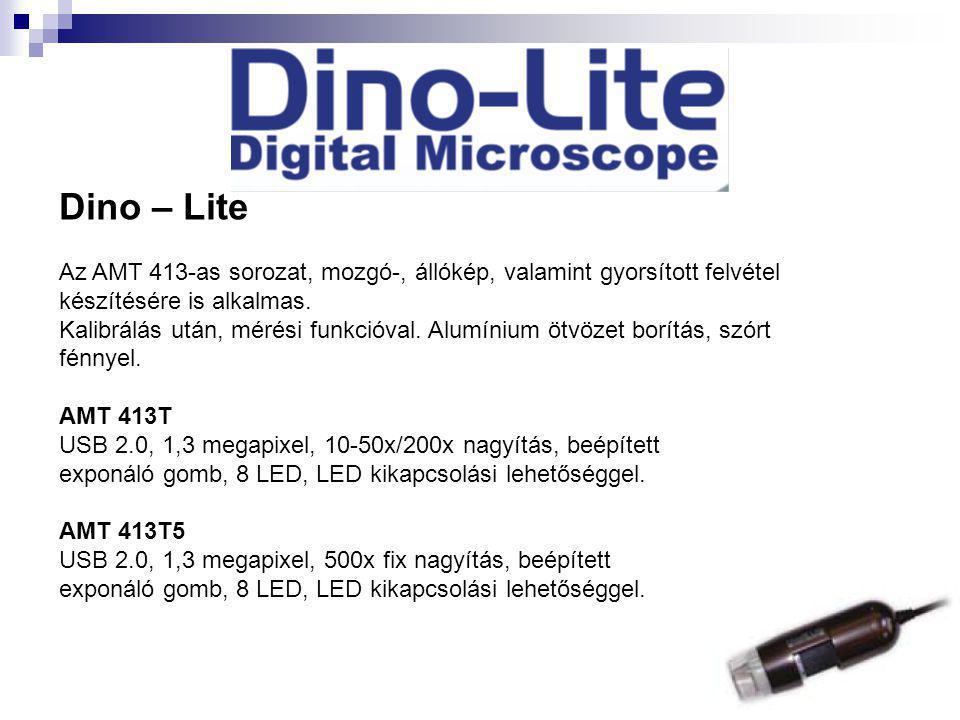 Dino – Lite Az AMT 413-as sorozat, mozgó-, állókép, valamint gyorsított felvétel készítésére is alkalmas.