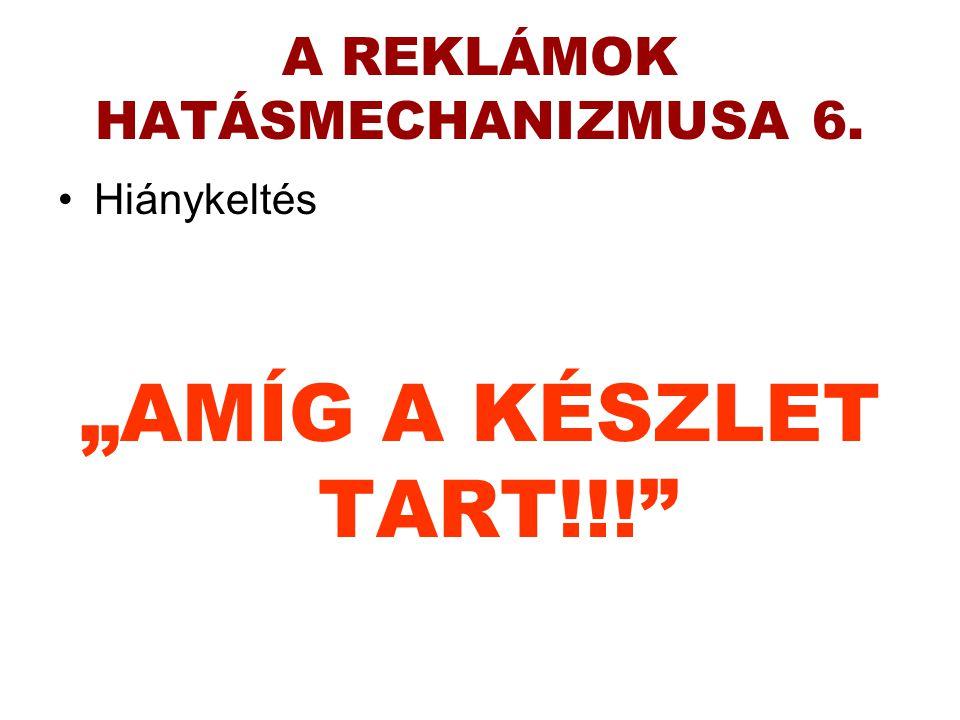 A REKLÁMOK HATÁSMECHANIZMUSA 6.
