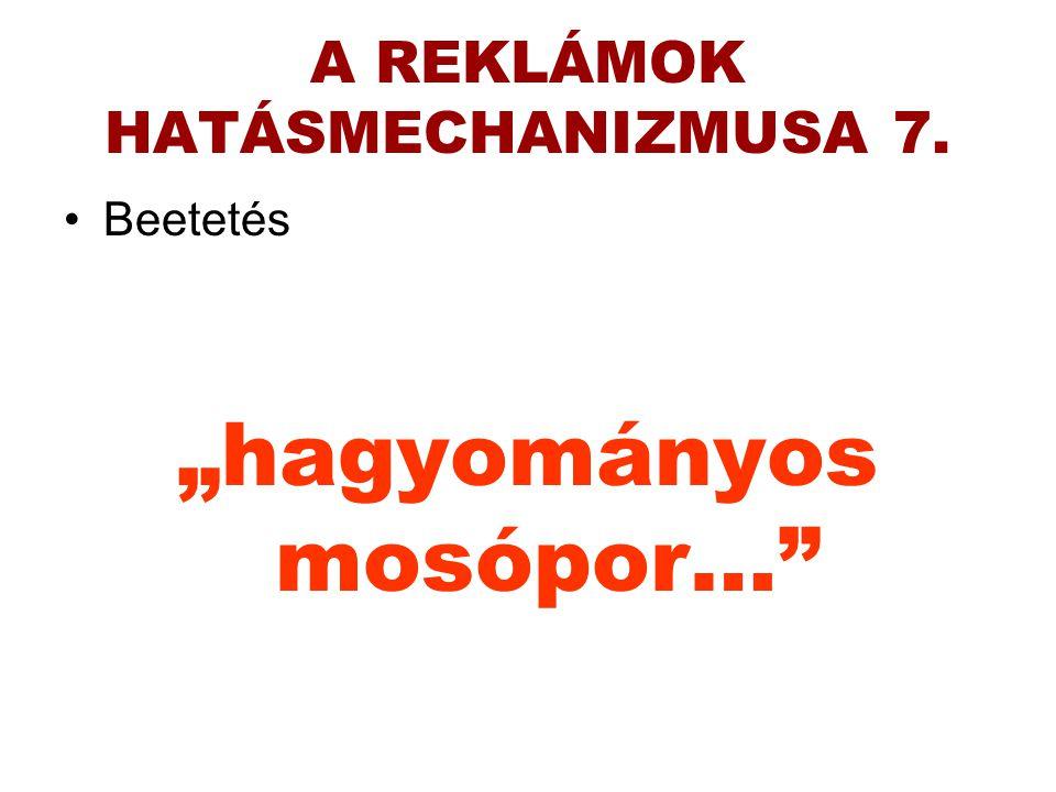 A REKLÁMOK HATÁSMECHANIZMUSA 7.