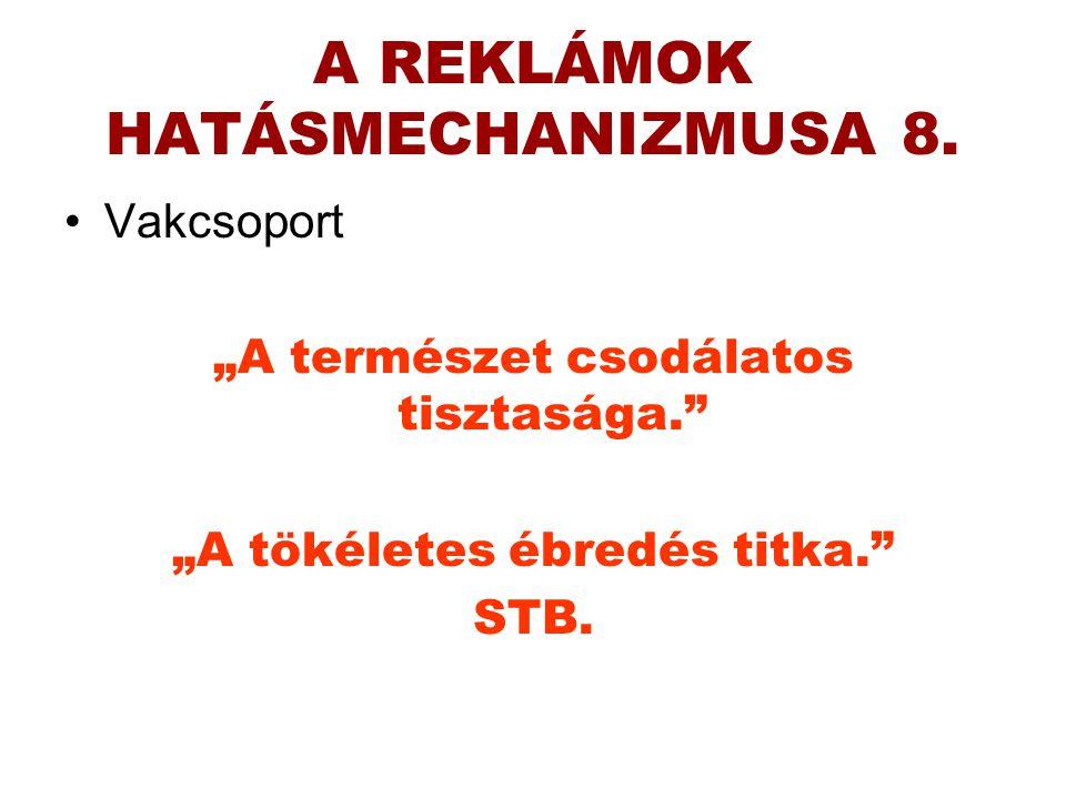 A REKLÁMOK HATÁSMECHANIZMUSA 8.
