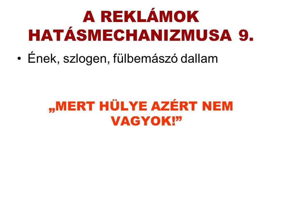A REKLÁMOK HATÁSMECHANIZMUSA 9.