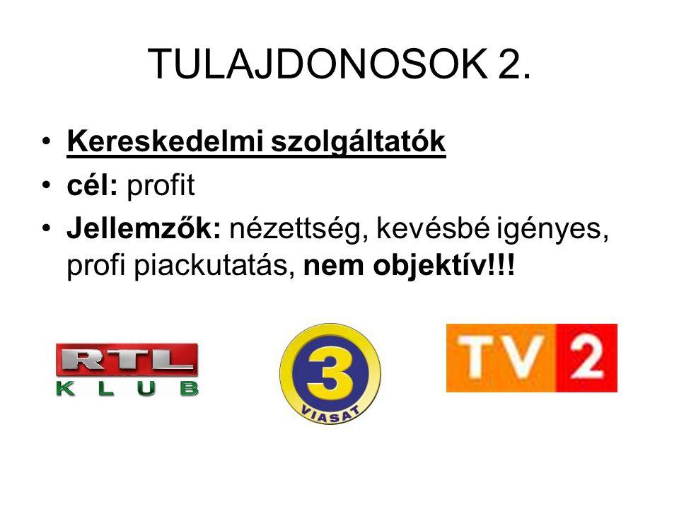 TULAJDONOSOK 2. Kereskedelmi szolgáltatók cél: profit
