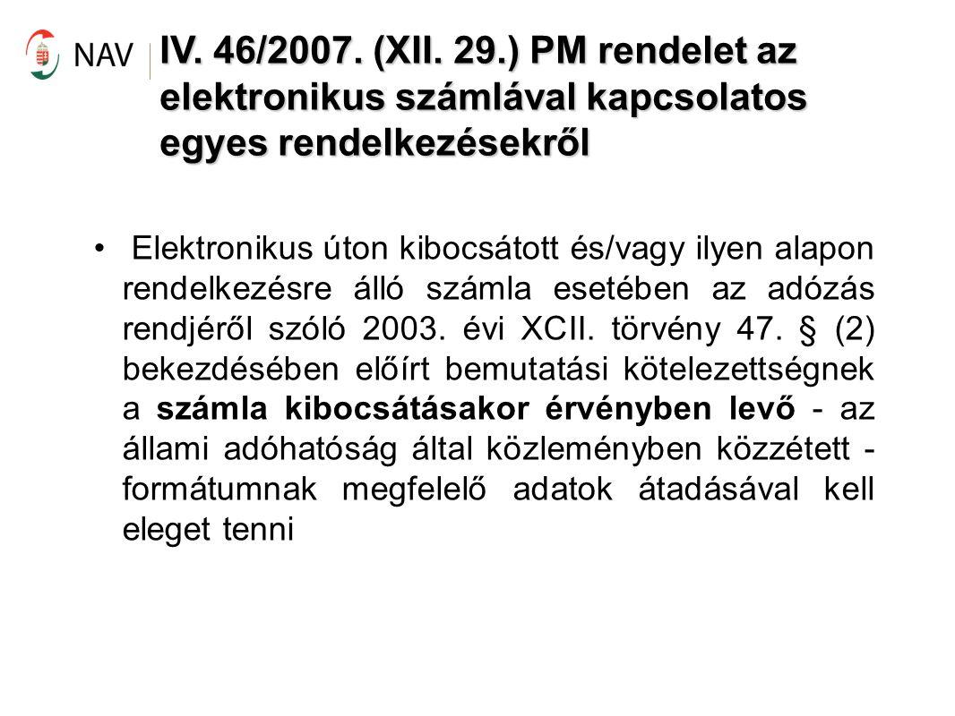 IV. 46/2007. (XII. 29.) PM rendelet az elektronikus számlával kapcsolatos egyes rendelkezésekről