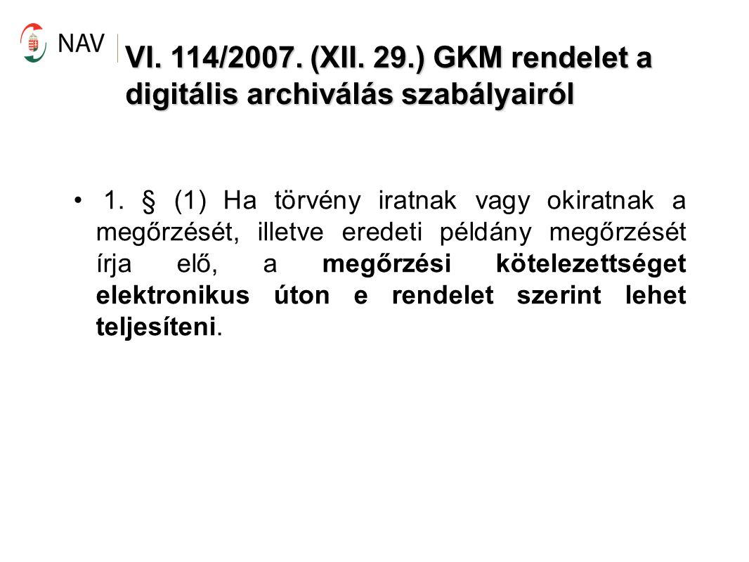 VI. 114/2007. (XII. 29.) GKM rendelet a digitális archiválás szabályairól
