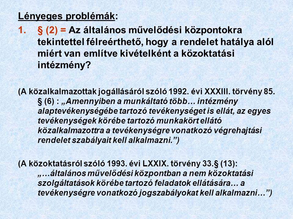 Lényeges problémák: