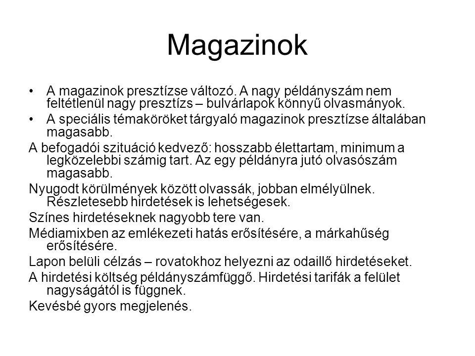 Magazinok A magazinok presztízse változó. A nagy példányszám nem feltétlenül nagy presztízs – bulvárlapok könnyű olvasmányok.