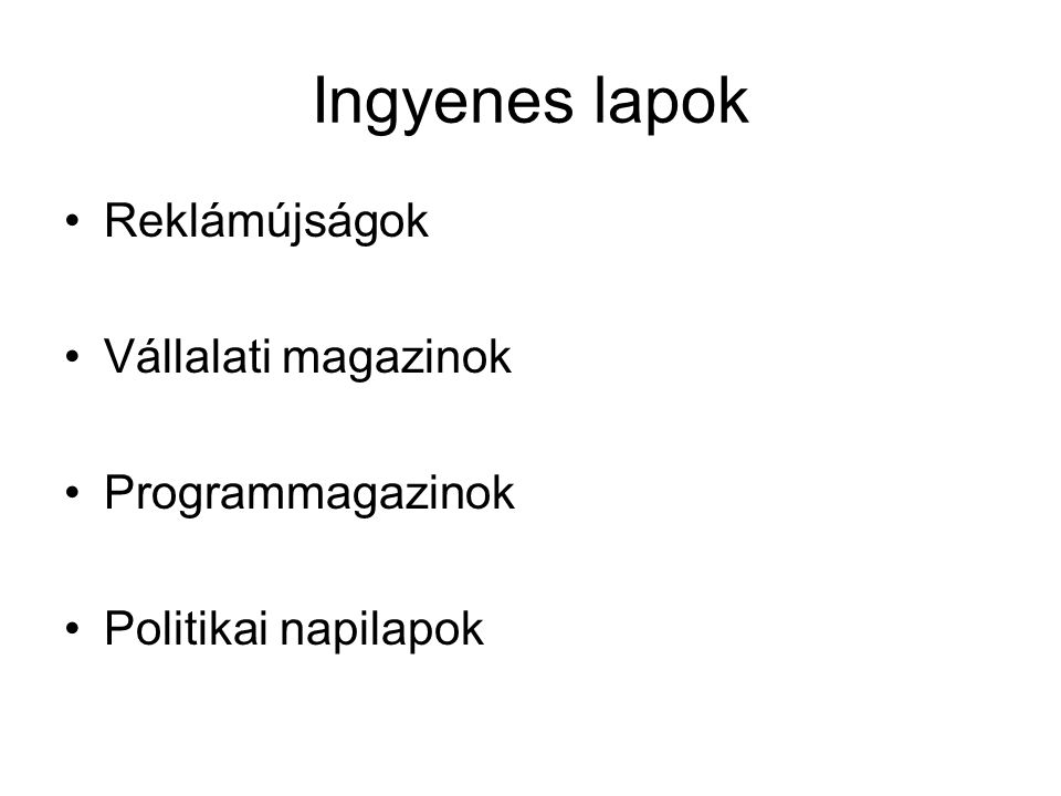 Ingyenes lapok Reklámújságok Vállalati magazinok Programmagazinok