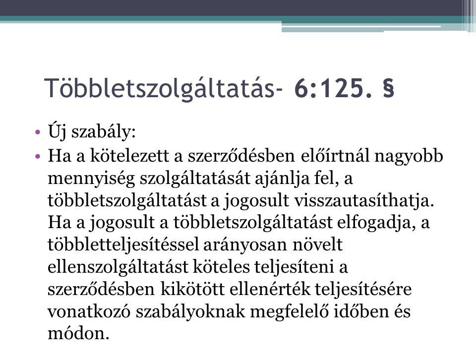 Többletszolgáltatás- 6:125. §