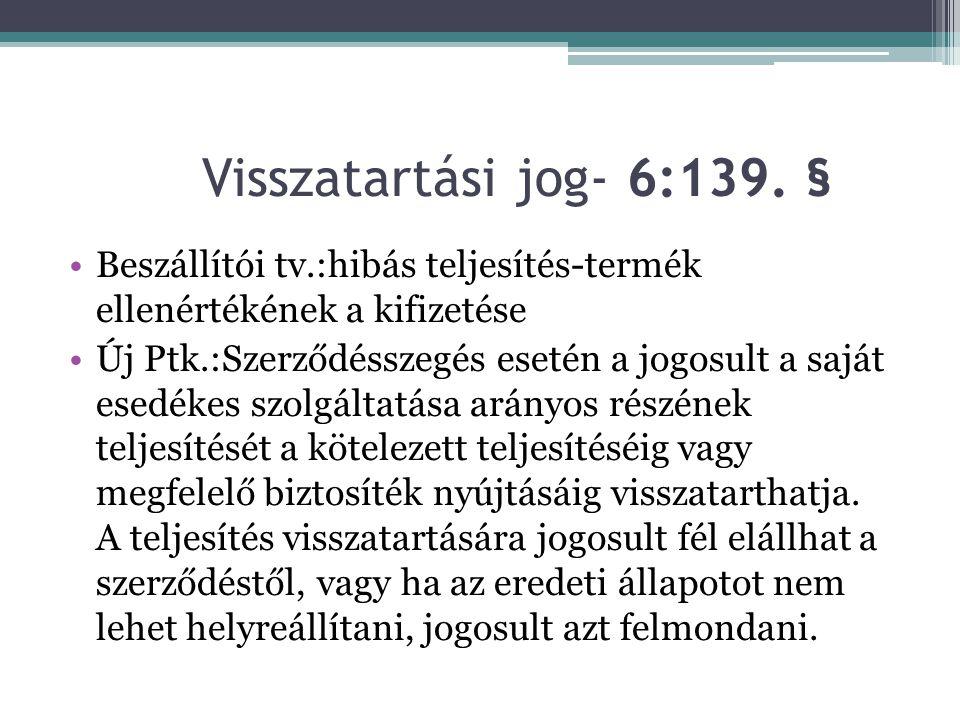 Visszatartási jog- 6:139. § Beszállítói tv.:hibás teljesítés-termék ellenértékének a kifizetése.