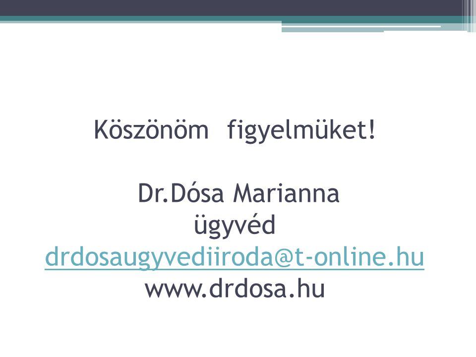 Köszönöm figyelmüket. Dr