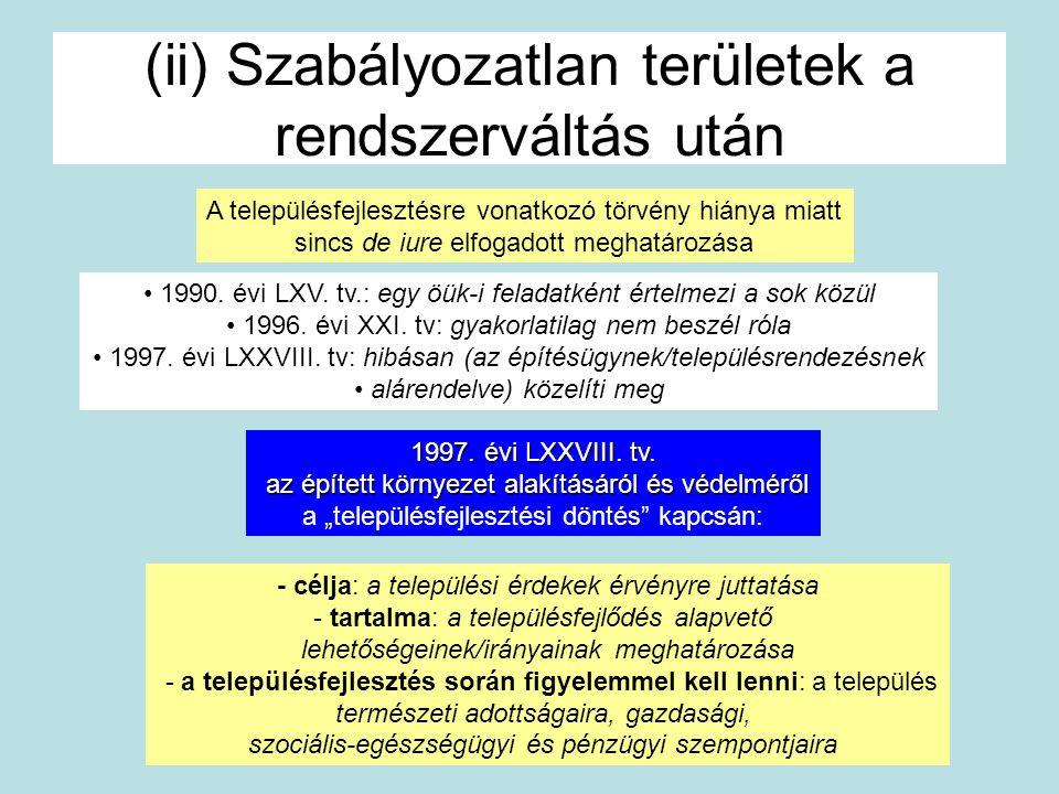 (ii) Szabályozatlan területek a rendszerváltás után