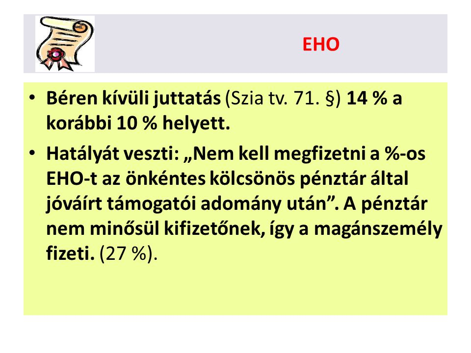 EHO Béren kívüli juttatás (Szia tv. 71. §) 14 % a korábbi 10 % helyett.