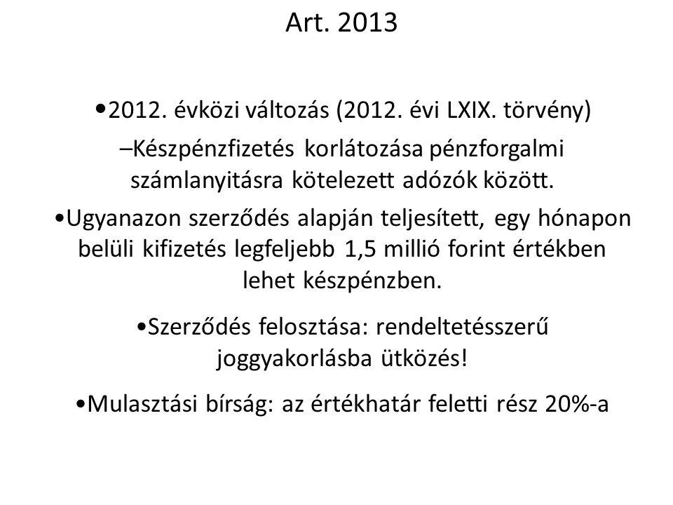 •2012. évközi változás (2012. évi LXIX. törvény)