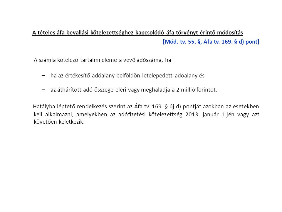 A tételes áfa-bevallási kötelezettséghez kapcsolódó áfa-törvényt érintő módosítás