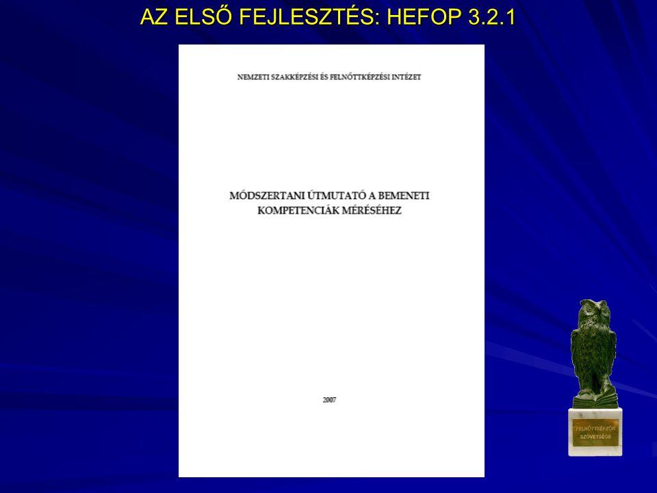 AZ ELSŐ FEJLESZTÉS: HEFOP 3.2.1