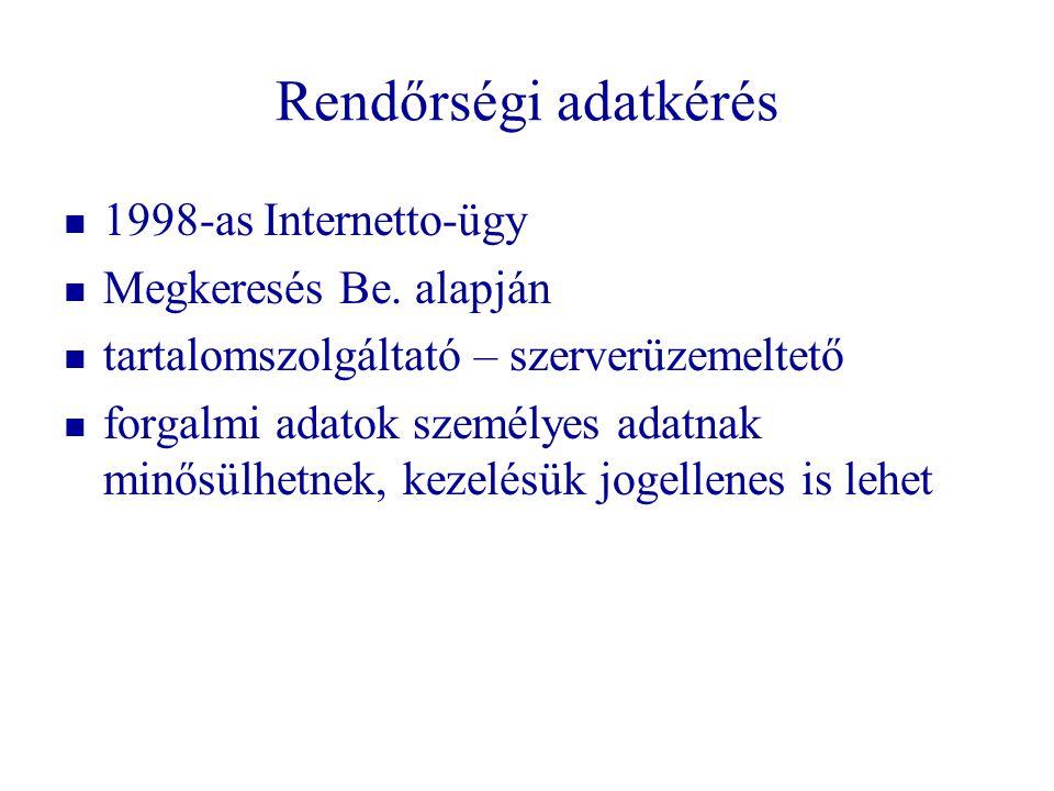 Rendőrségi adatkérés 1998-as Internetto-ügy Megkeresés Be. alapján