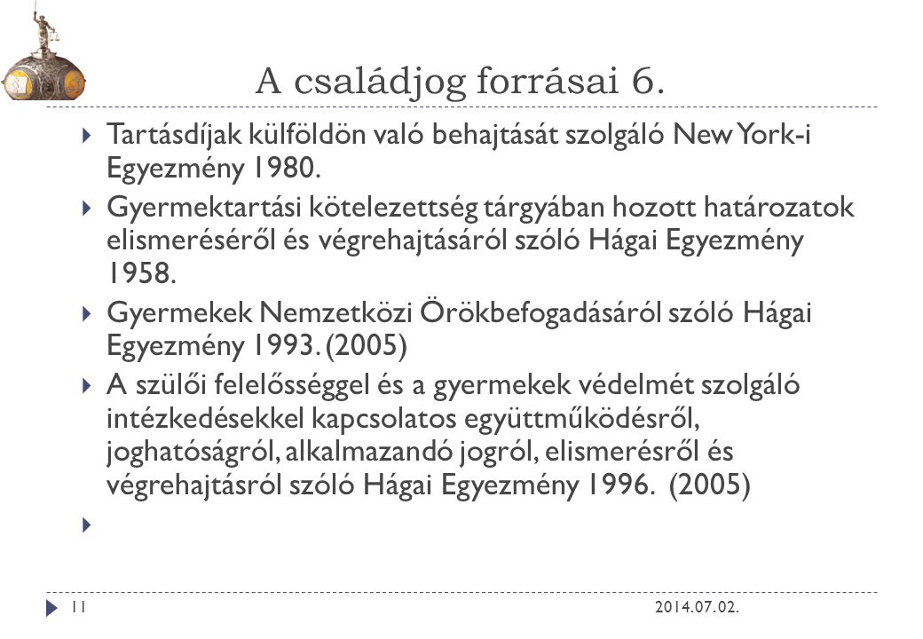 A családjog forrásai 6. Tartásdíjak külföldön való behajtását szolgáló New York-i Egyezmény 1980.