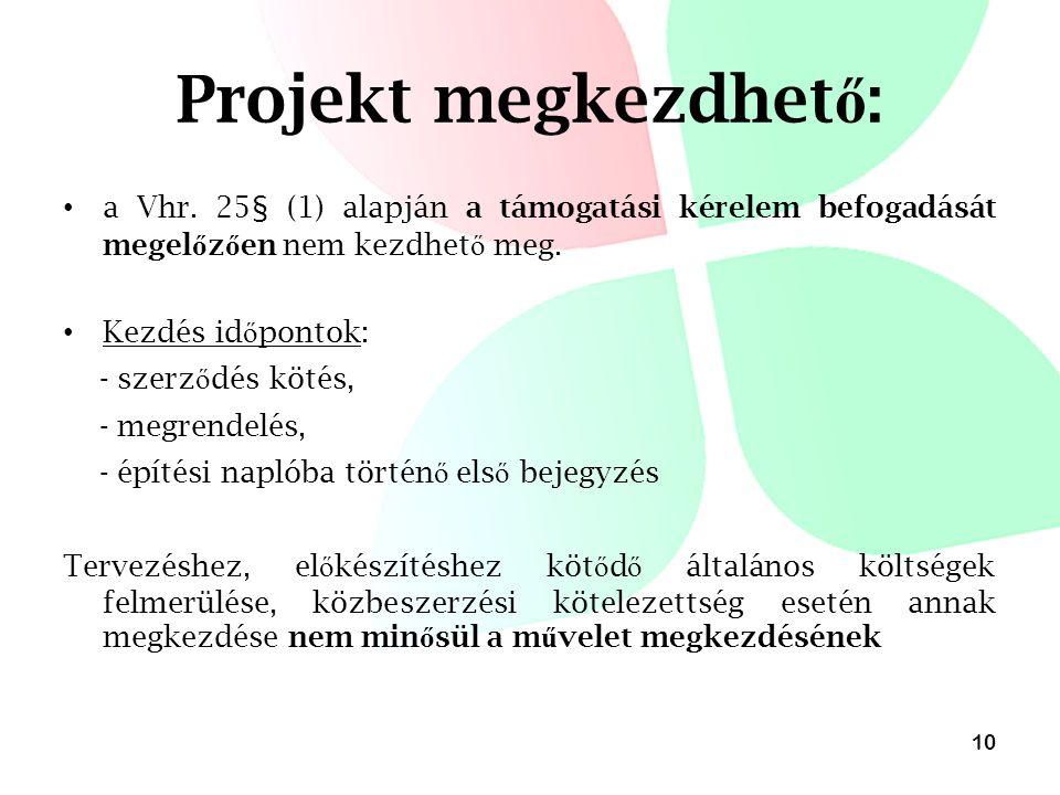 Projekt megkezdhető: a Vhr. 25§ (1) alapján a támogatási kérelem befogadását megelőzően nem kezdhető meg.