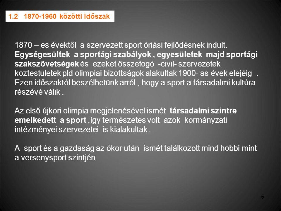 1870 – es évektől a szervezett sport óriási fejlődésnek indult.