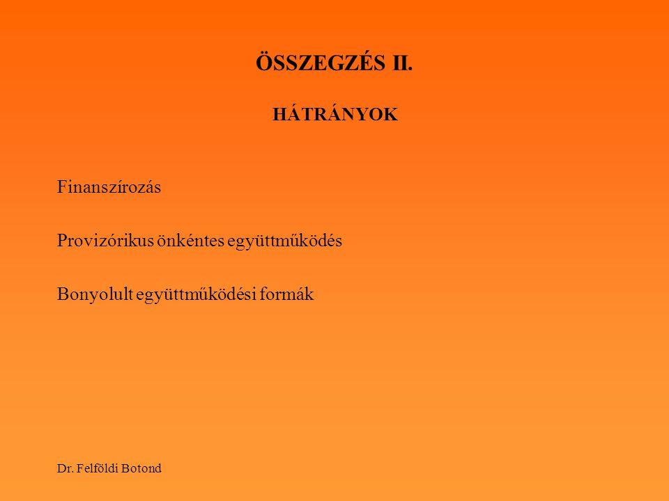 ÖSSZEGZÉS II. HÁTRÁNYOK