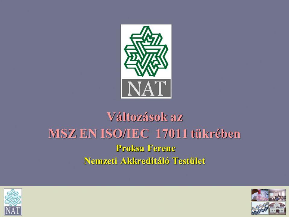 MSZ EN ISO/IEC 17011 tükrében Nemzeti Akkreditáló Testület