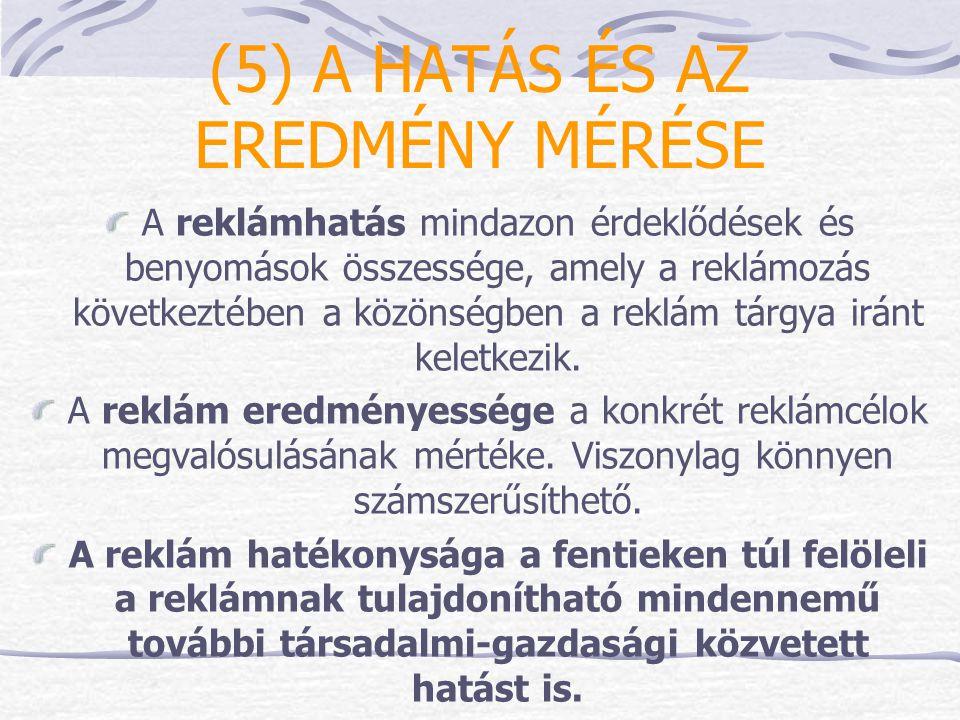 (5) A HATÁS ÉS AZ EREDMÉNY MÉRÉSE