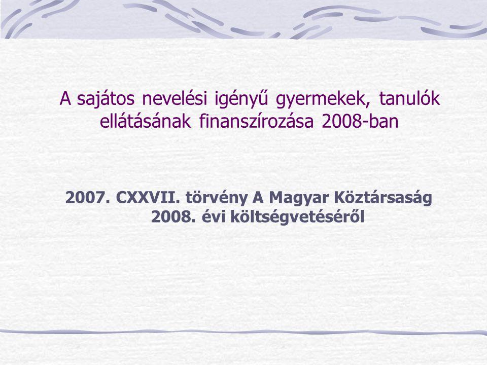 2007. CXXVII. törvény A Magyar Köztársaság 2008. évi költségvetéséről