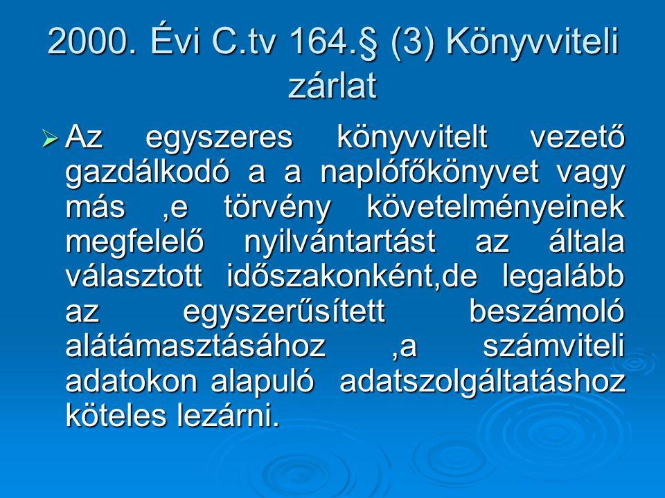 2000. Évi C.tv 164.§ (3) Könyvviteli zárlat