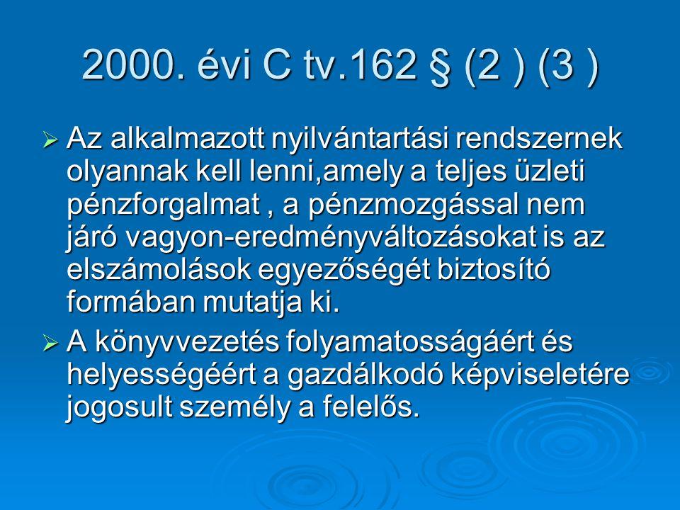 2000. évi C tv.162 § (2 ) (3 )