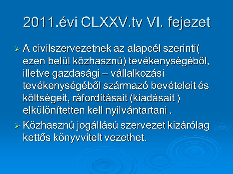 2011.évi CLXXV.tv VI. fejezet