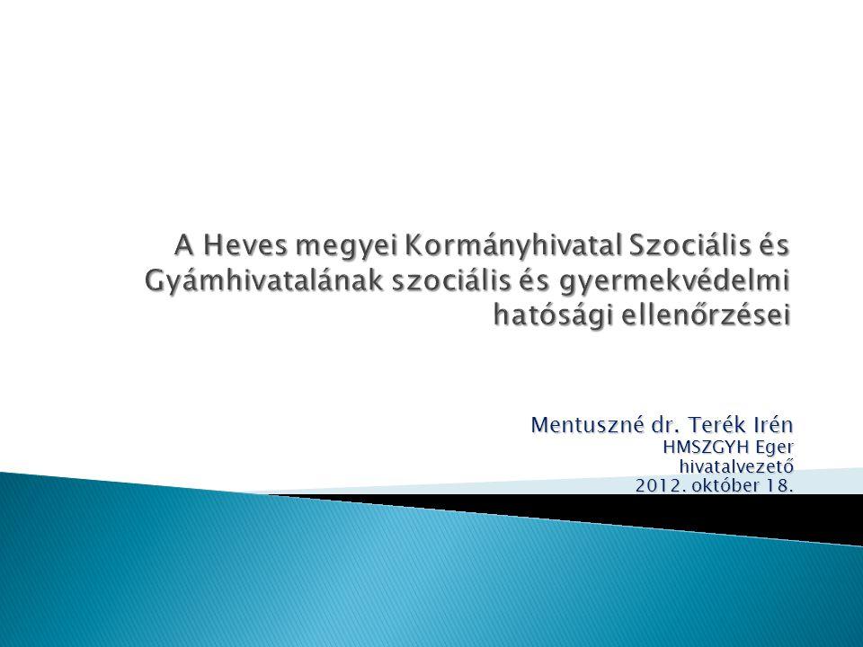 Mentuszné dr. Terék Irén HMSZGYH Eger hivatalvezető 2012. október 18.