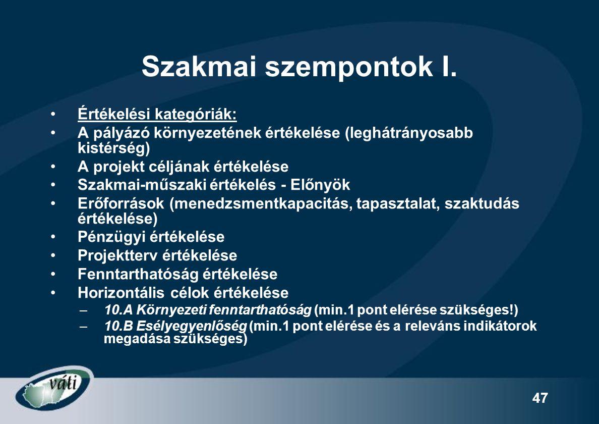 Szakmai szempontok I. Értékelési kategóriák: