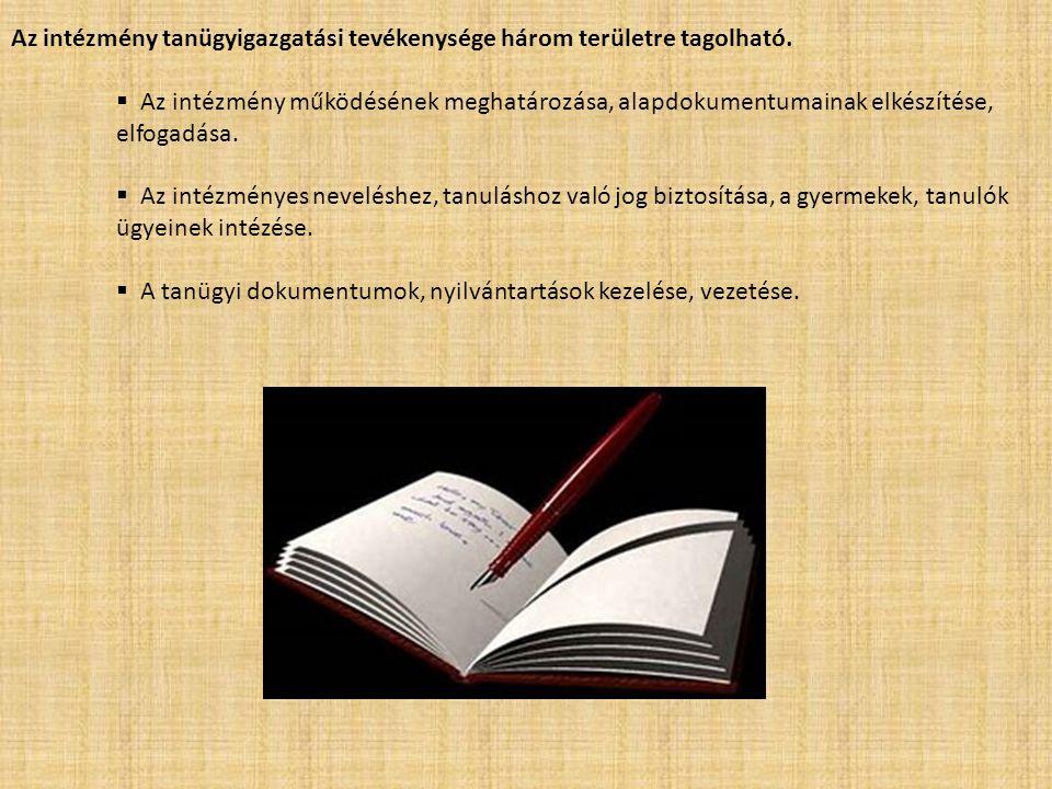 Az intézmény tanügyigazgatási tevékenysége három területre tagolható.