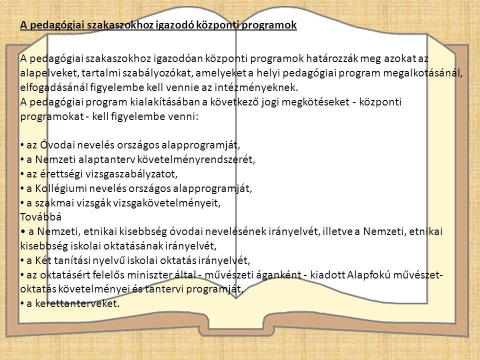 A pedagógiai szakaszokhoz igazodó központi programok