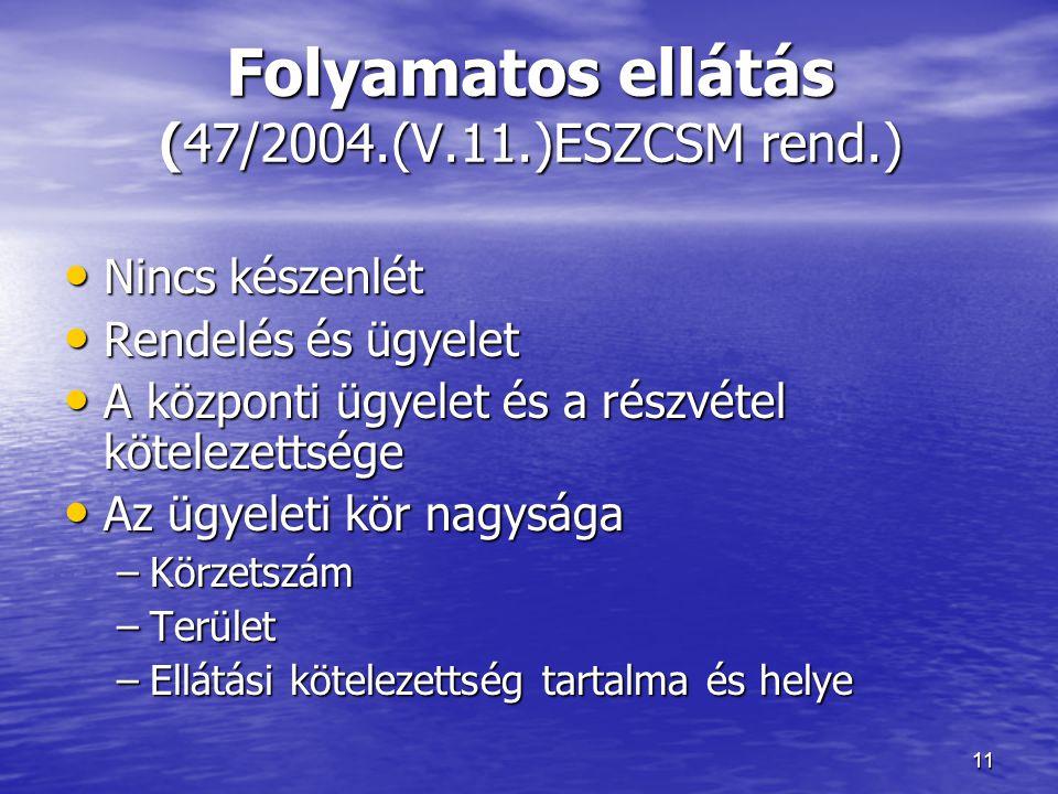 Folyamatos ellátás (47/2004.(V.11.)ESZCSM rend.)