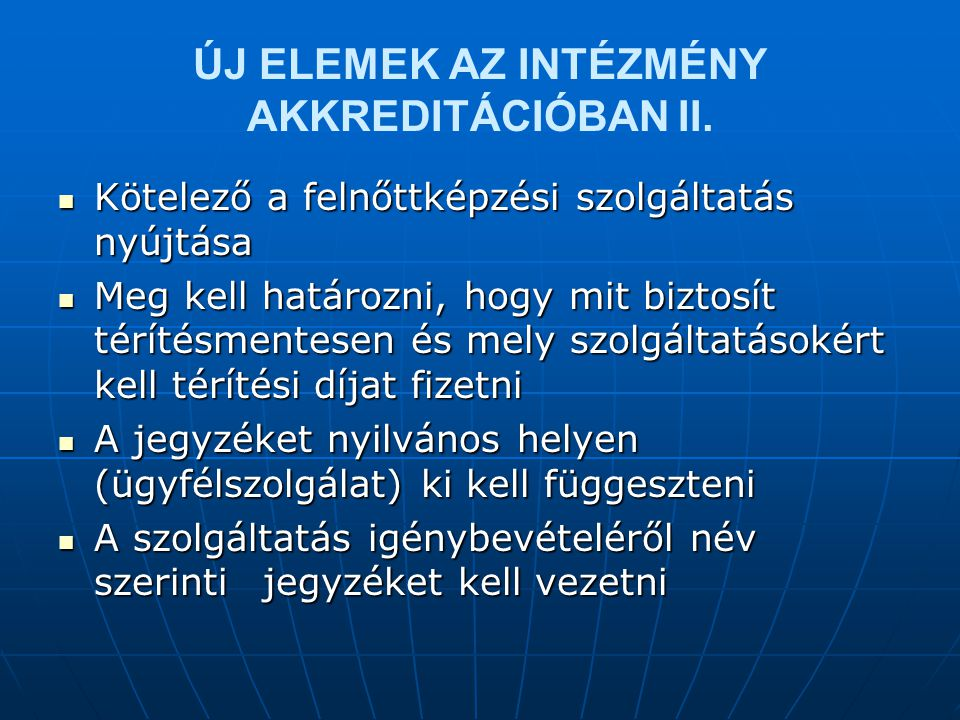 ÚJ ELEMEK AZ INTÉZMÉNY AKKREDITÁCIÓBAN II.