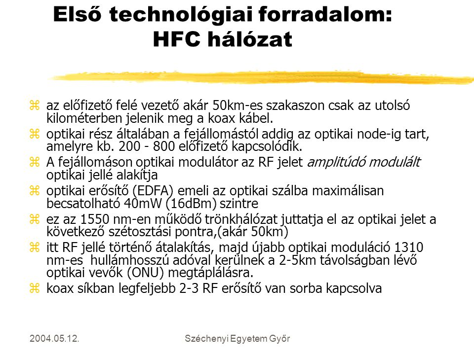 Első technológiai forradalom: HFC hálózat