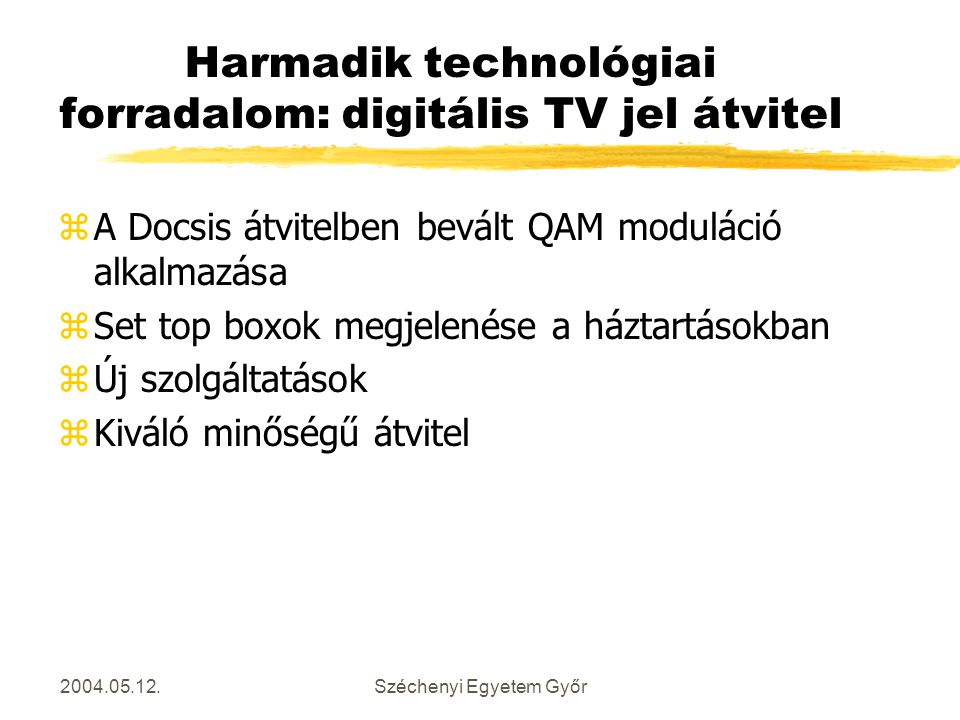 Harmadik technológiai forradalom: digitális TV jel átvitel