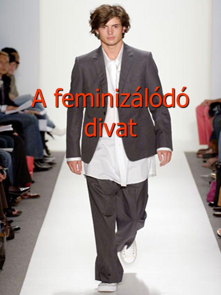 A feminizálódó divat