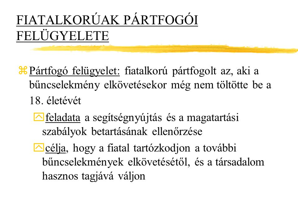 FIATALKORÚAK PÁRTFOGÓI FELÜGYELETE