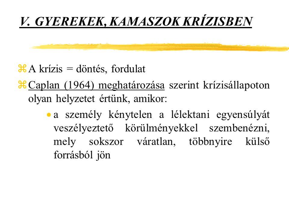 V. GYEREKEK, KAMASZOK KRÍZISBEN