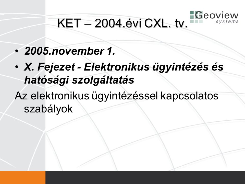 KET – 2004.évi CXL. tv. 2005.november 1.