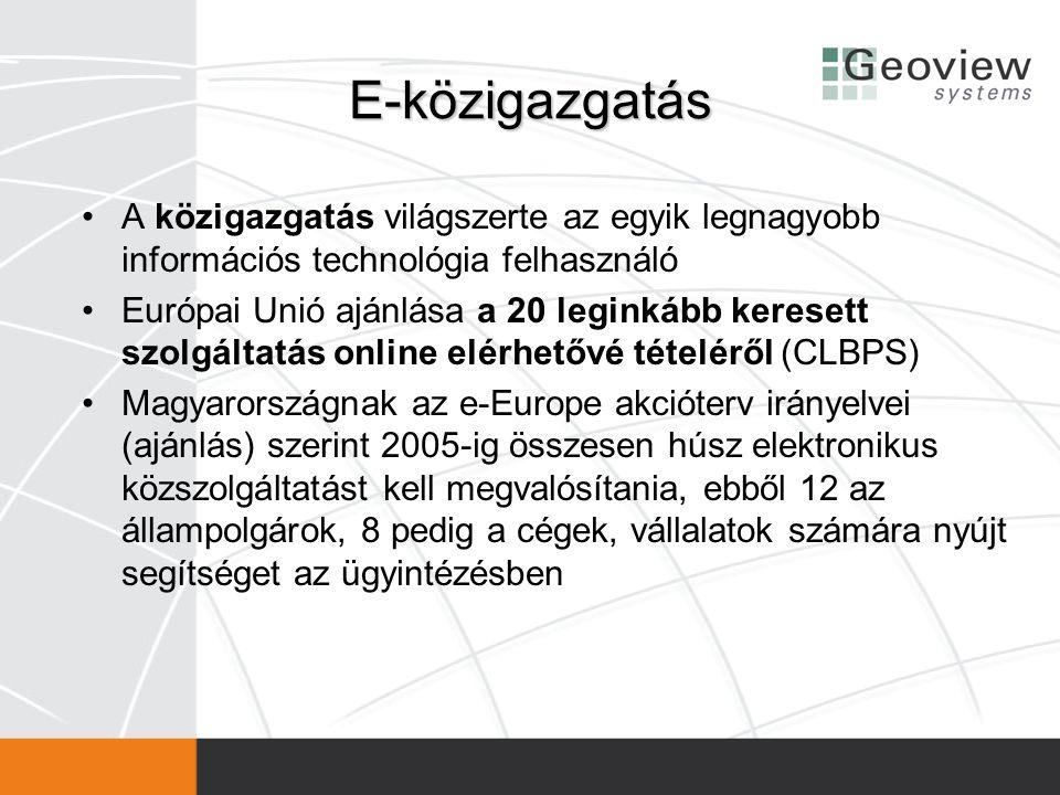 E-közigazgatás A közigazgatás világszerte az egyik legnagyobb információs technológia felhasználó.