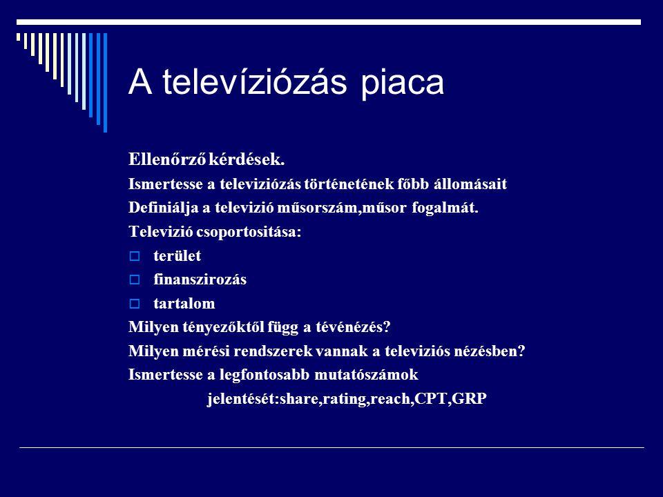 A televíziózás piaca Ellenőrző kérdések.
