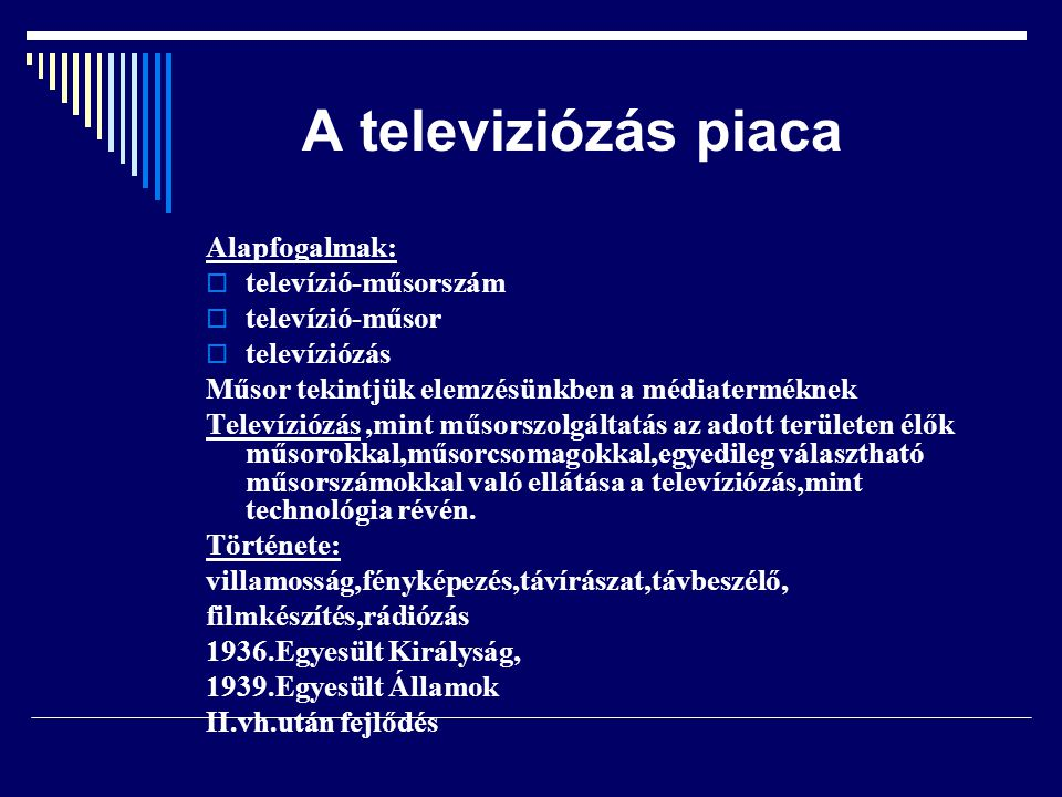 A televiziózás piaca Alapfogalmak: televízió-műsorszám televízió-műsor