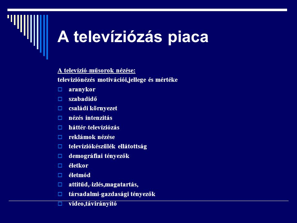 A televíziózás piaca A televízió-műsorok nézése: