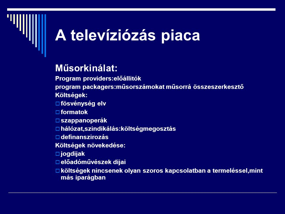 A televíziózás piaca Műsorkinálat: Program providers:előállitók