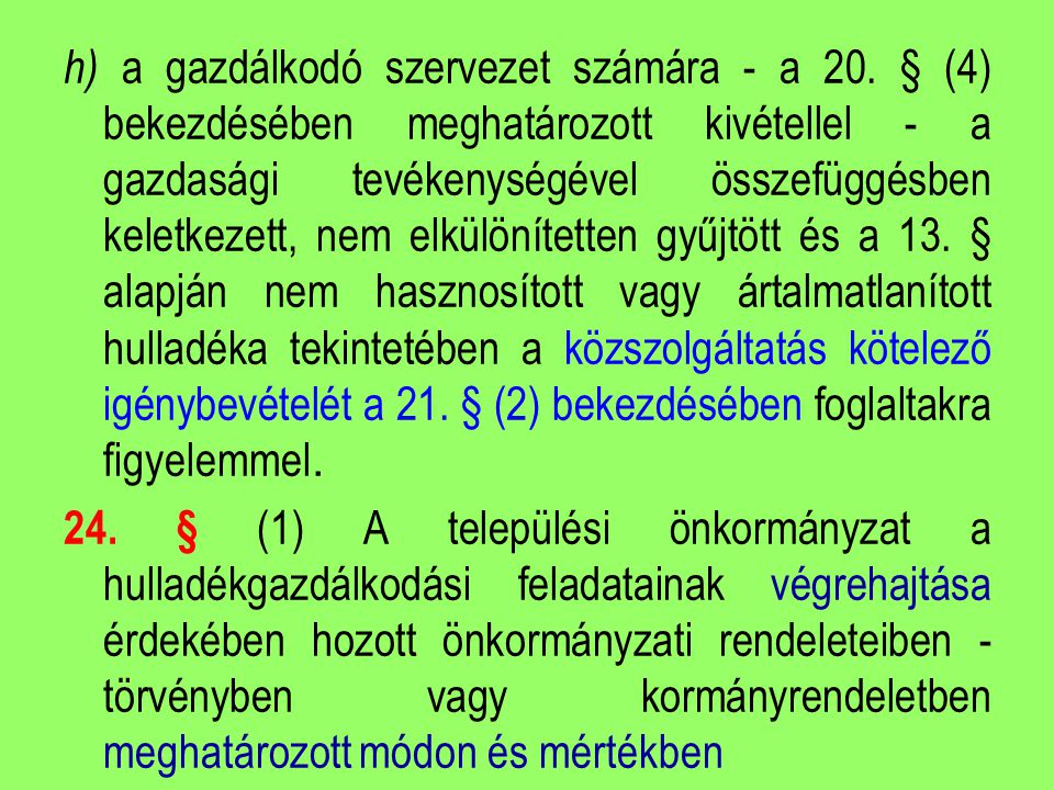h) a gazdálkodó szervezet számára - a 20