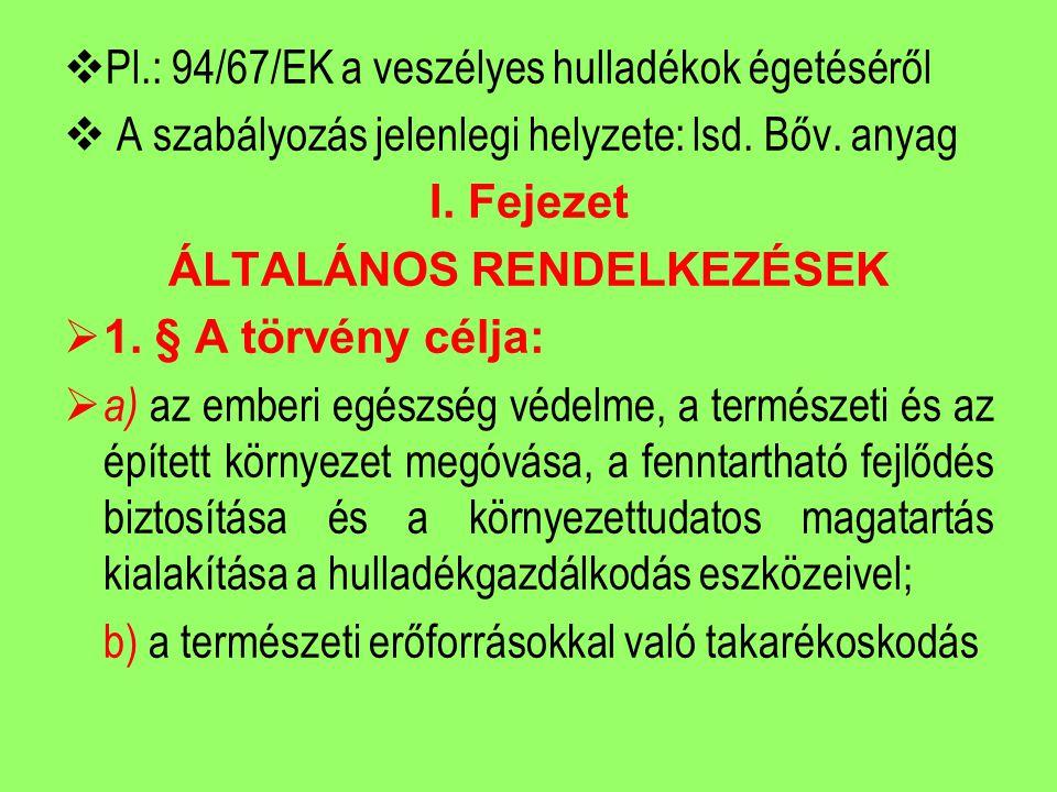 ÁLTALÁNOS RENDELKEZÉSEK